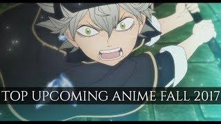 Top 10 Best Upcoming Anime in Fall 2017 [HD]